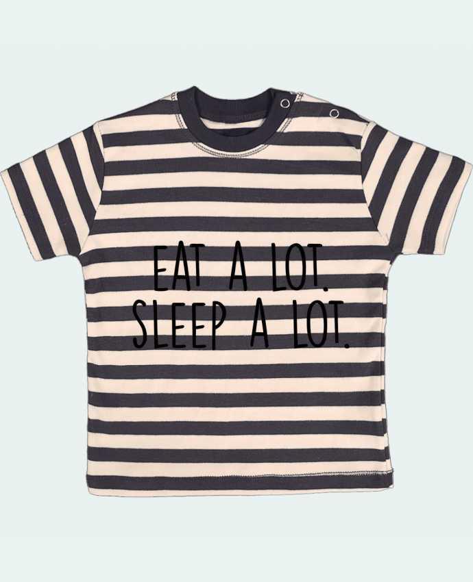 T-shirt Bébé à Rayures Eat a lot. Sleep a lot. par Bichette