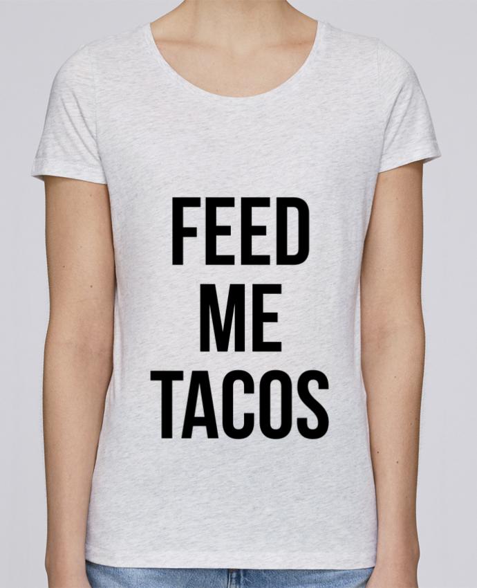Feed T Shirt Stella Femme Par Bichette Me Loves Tacos qUVSMzp