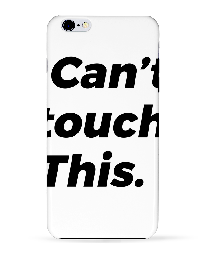 Coque 3D Iphone 6+ can't touch this. de tunetoo