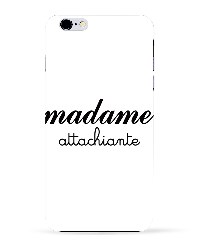Coque 3D Iphone 6+ Madame Attachiante de Freeyourshirt.com