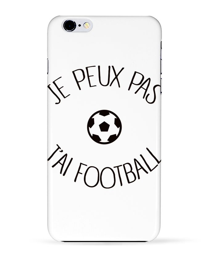 Coque 3D Iphone 6+ Je peux pas j'ai Football de Freeyourshirt.com