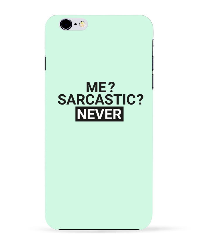 Coque 3D Iphone 6+ Me sarcastic ? Never de tunetoo
