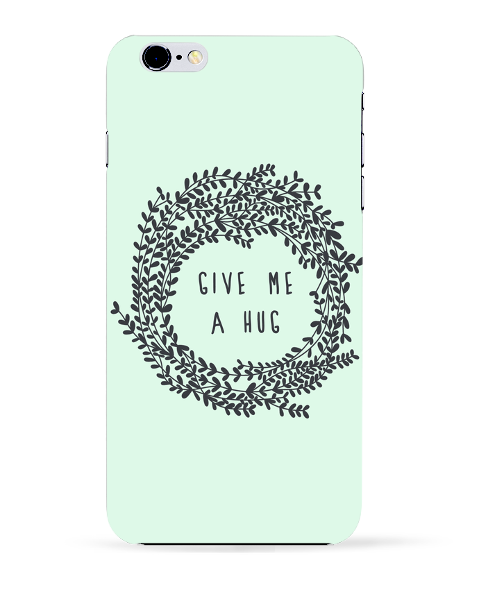 Coque 3D Iphone 6+ Give me a hug de Les Caprices de Filles