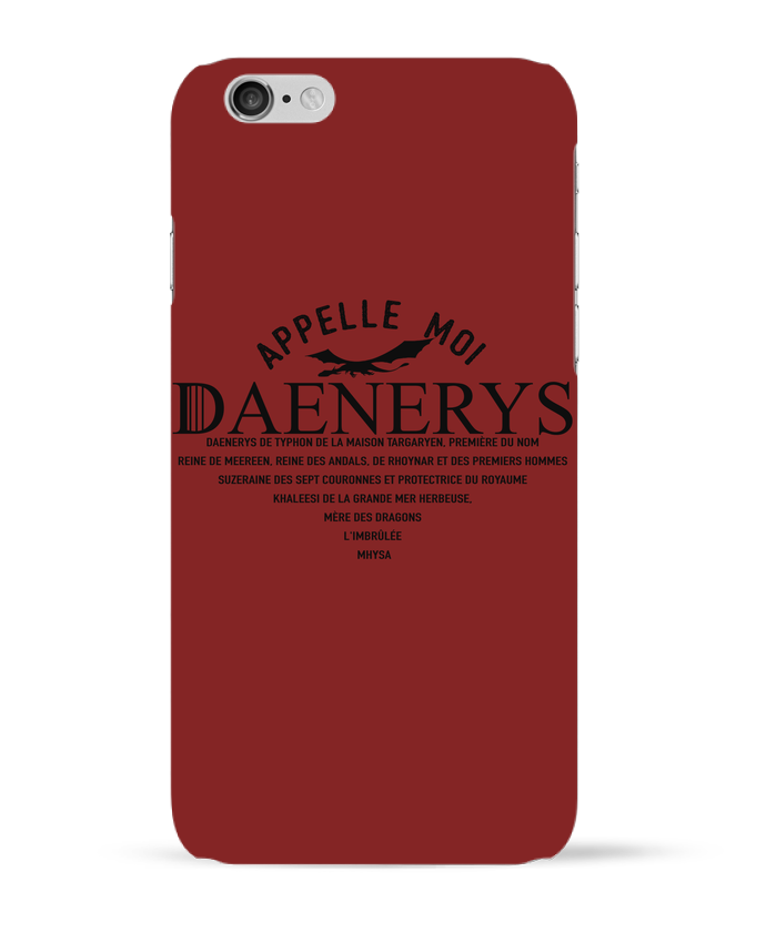 Coque 3D Iphone 6 Appelle moi Daenerys par tunetoo