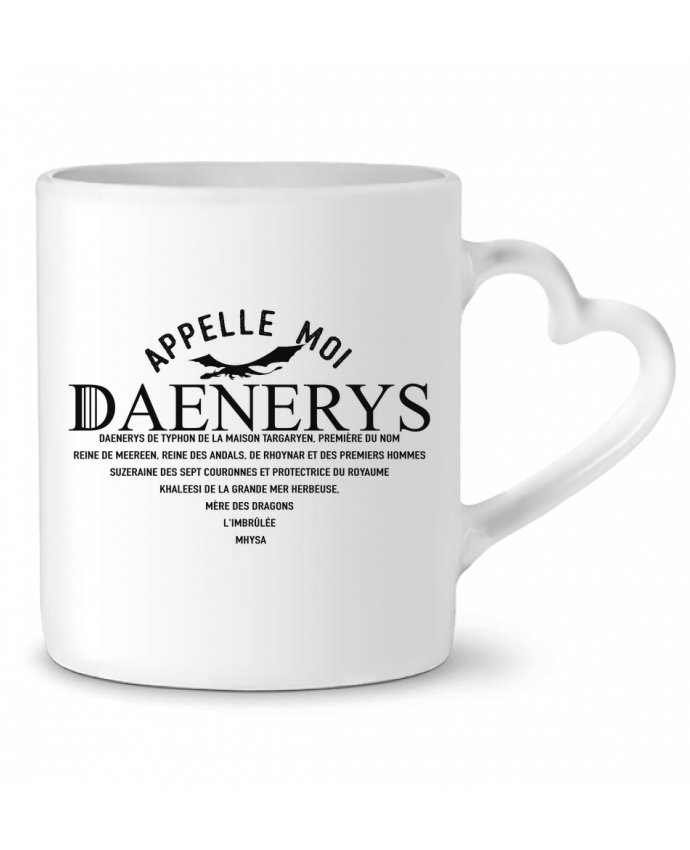 Mug Coeur Appelle moi Daenerys par tunetoo