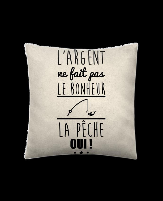 Coussin Toucher Peau de Pêche 41 x 41 cm L'argent ne fait pas le bonheur la pêche oui ! par Benichan