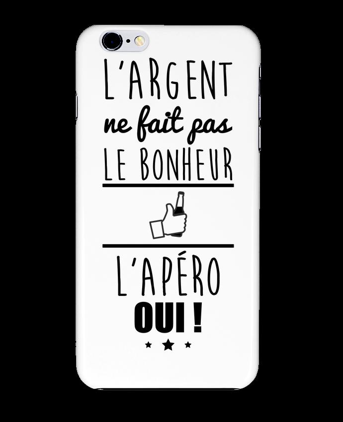 Coque 3D Iphone 6+ L'argent ne fait pas le bonheur l'apéro oui ! de Benichan