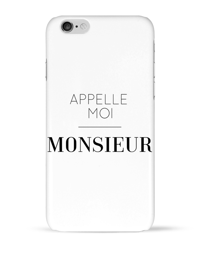 Coque 3D Iphone 6 Appelle moi Monsieur par tunetoo