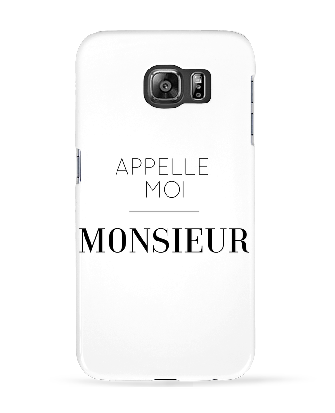 Coque 3D Samsung Galaxy S6 Appelle moi Monsieur - tunetoo