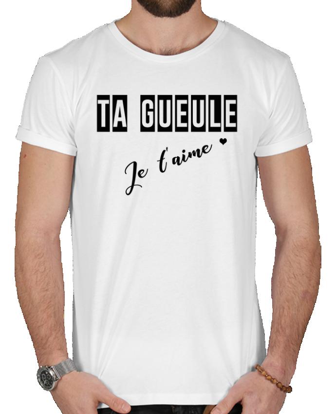 T-shirt  Homme 180g Ta gueule ! Je t'aime par tunetoo