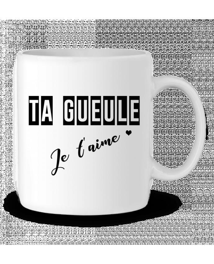 Mug en Céramique Ta gueule ! Je t'aime par tunetoo