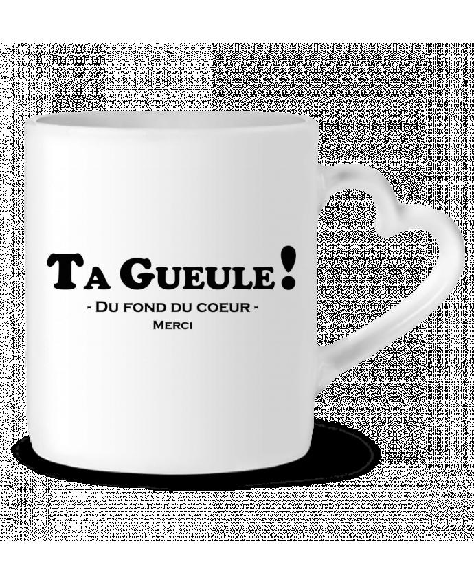 Mug Coeur Ta geule ! par tunetoo