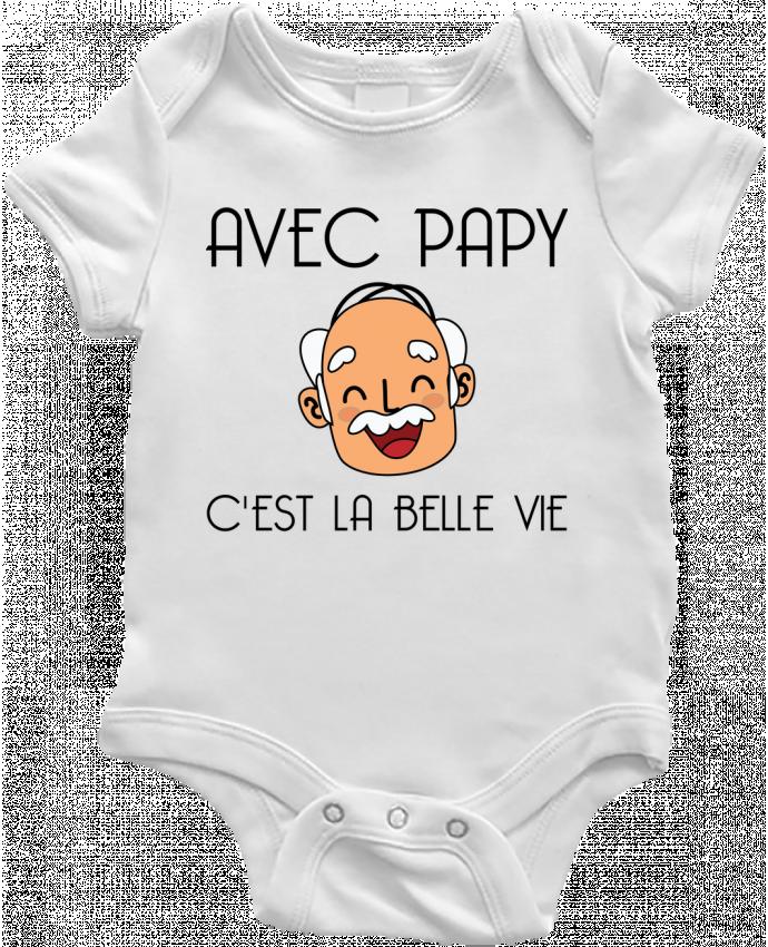 Body Bébé Avec papy c'est la belle vie ! par tunetoo