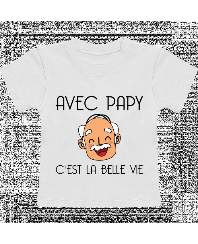 T-Shirt Bébé Manches Courtes Avec papy c'est la belle vie ! manches courtes du designer tunetoo
