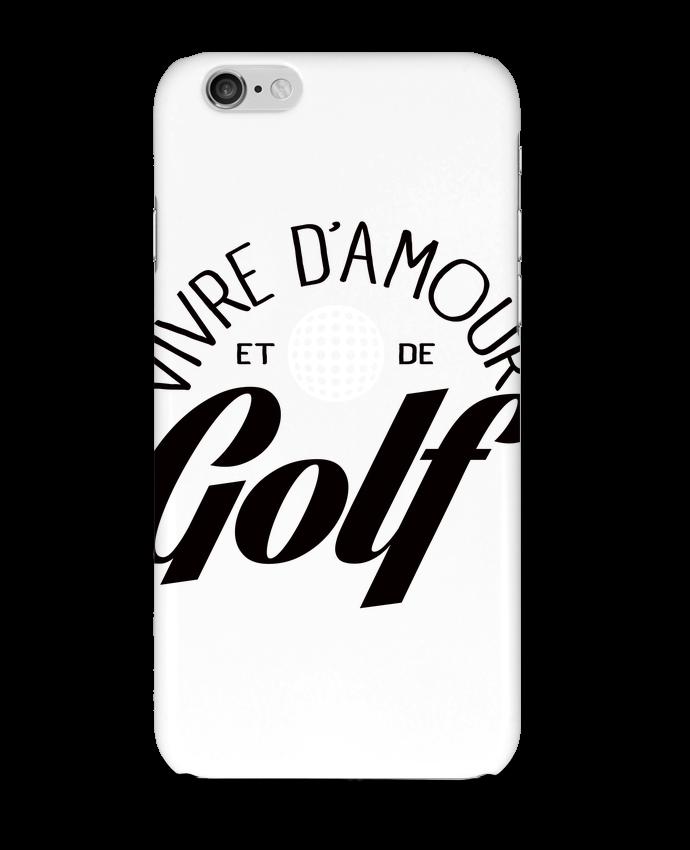 Coque 3D Iphone 6 Vivre d'Amour et de Golf par Freeyourshirt.com