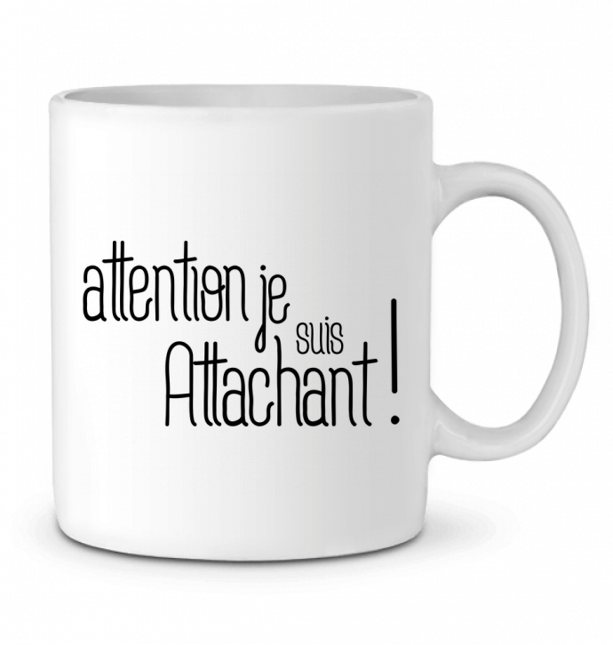 Mug en Céramique Attention je suis attachant ! par tunetoo