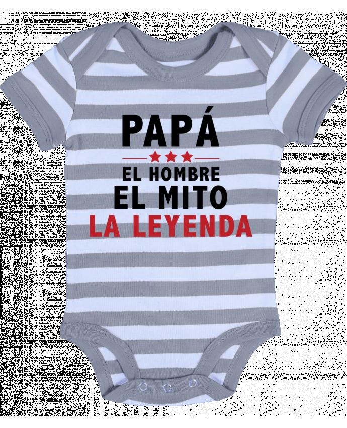 Body Bébé à Rayures PAPÁ : EL HOMBRE EL MITO LA LEYENDA - tunetoo