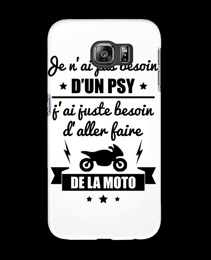 Coque 3D Samsung Galaxy S6 Je n'ai pas besoin d'un psy, j'ai juste besoin d'aller faire de la moto