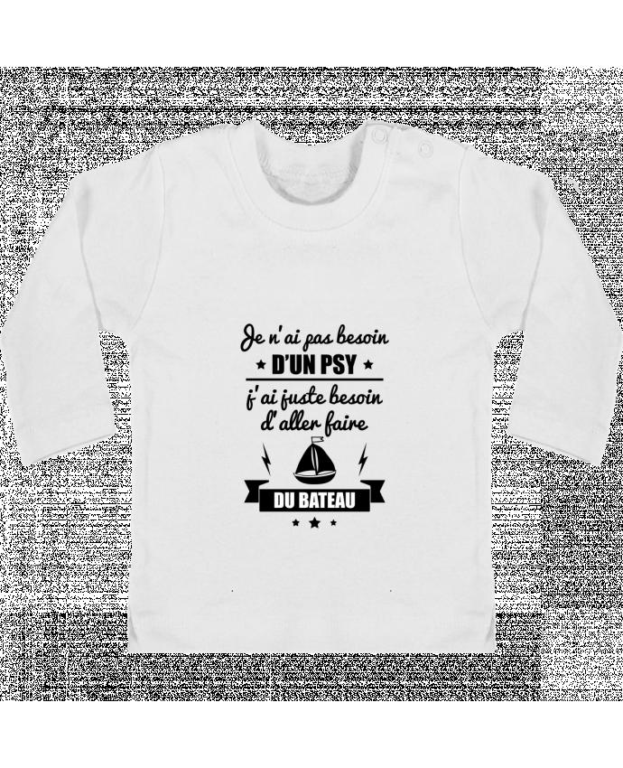 T-shirt Bébé Manches Longues Boutons Pression Je n'ai pas besoin d'un psy, j'ai juste besoin d'aller faire du bateau manches long