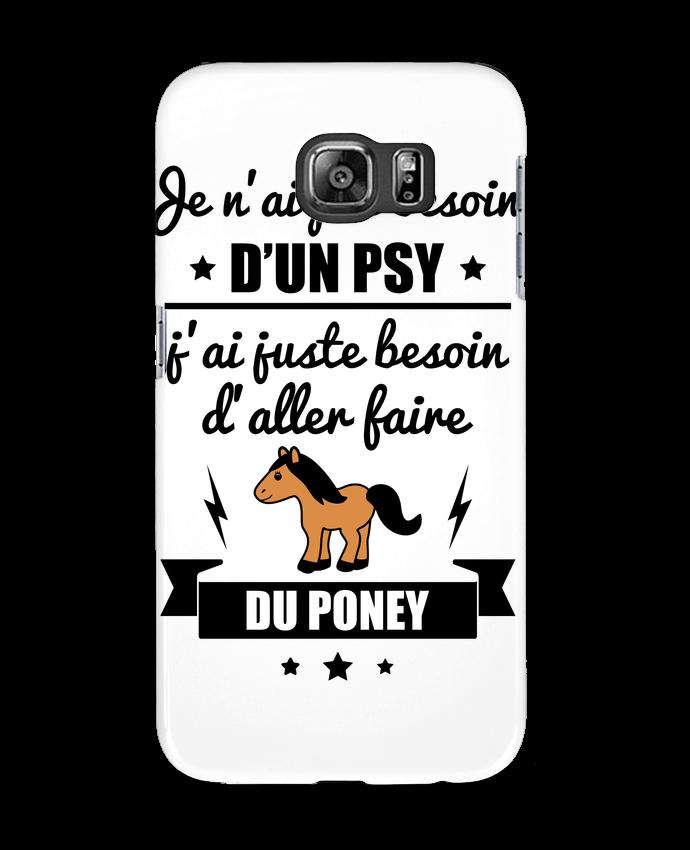 Coque Samsung Galaxy S6 Je n'ai pas besoin d'un psy, j'ai juste besoin d'aller faire du poney -