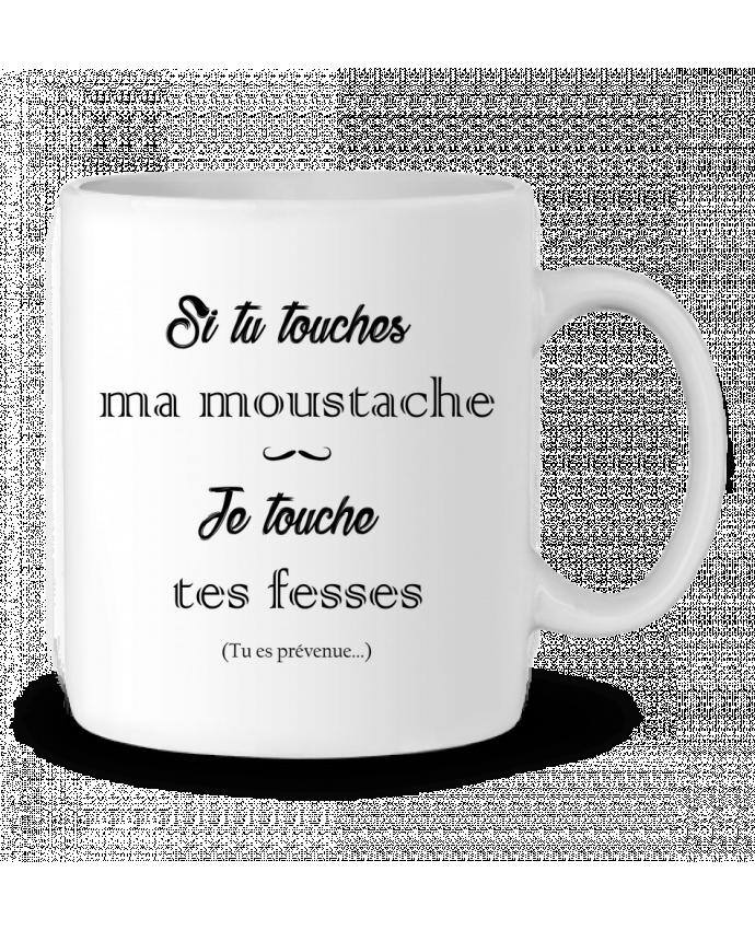 Mug en Céramique Si tu touches ma moustache, je touche tes fesses par tunetoo