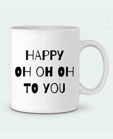 Mug en Céramique Happy OH OH OH to you par tunetoo