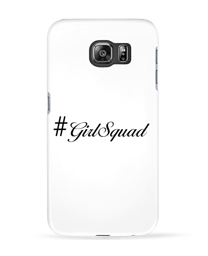 Coque 3D Samsung Galaxy S6 #GirlSquad - tunetoo