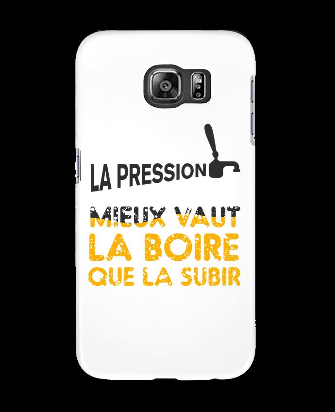 Coque 3D Samsung Galaxy S6 La pression, mieux vaut la boire que subir - tunetoo