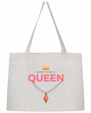 Sac Cabas Shopping Stanley Stella Born to be a Queen par tunetoo