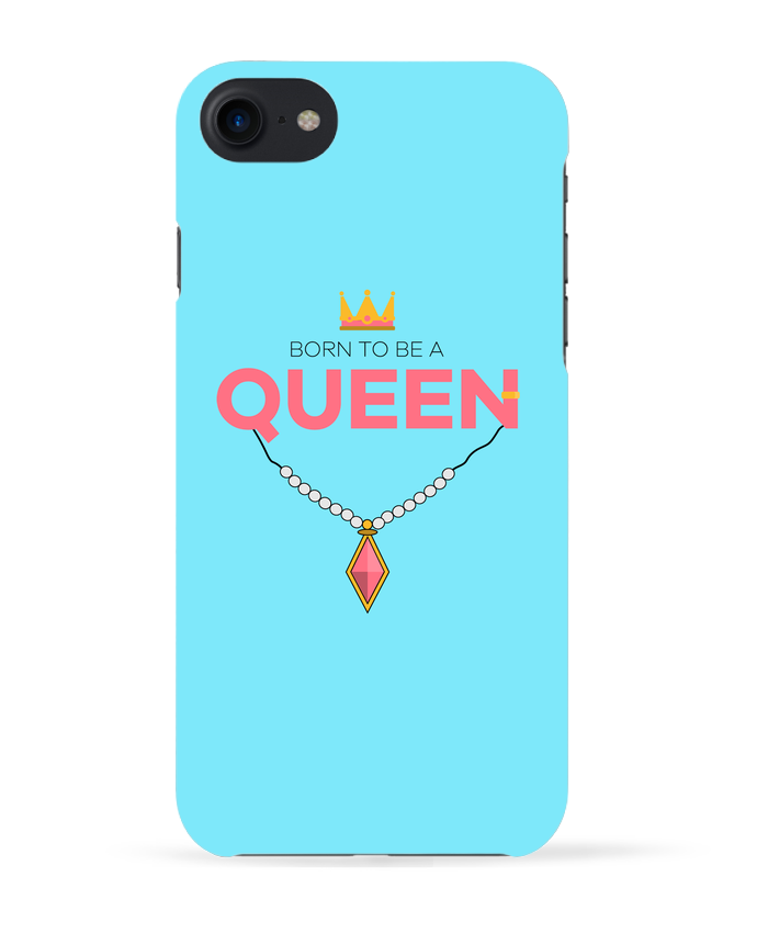 Coque 3D Iphone 7 Born to be a Queen de tunetoo