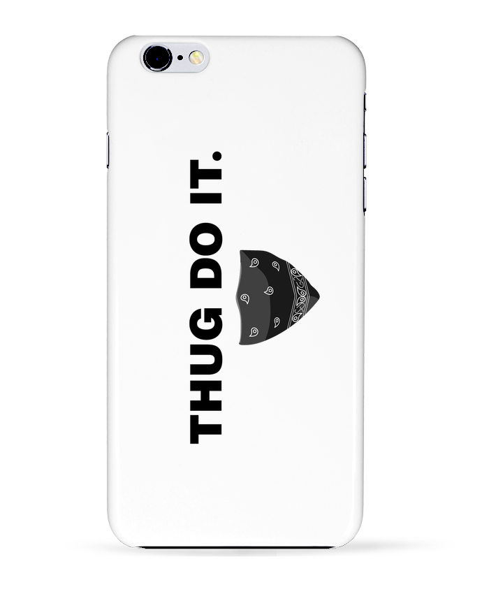 3017551 coque 3d iphone 6 plus blanc thug do it by tunetoo