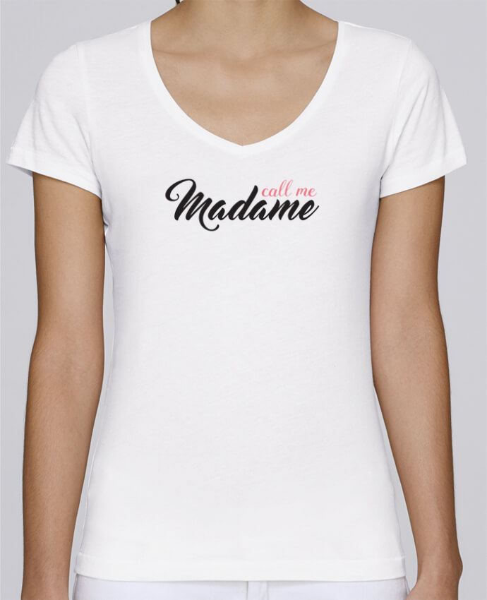 T-shirt Femme Col V Stella Chooses Call me Madame par tunetoo