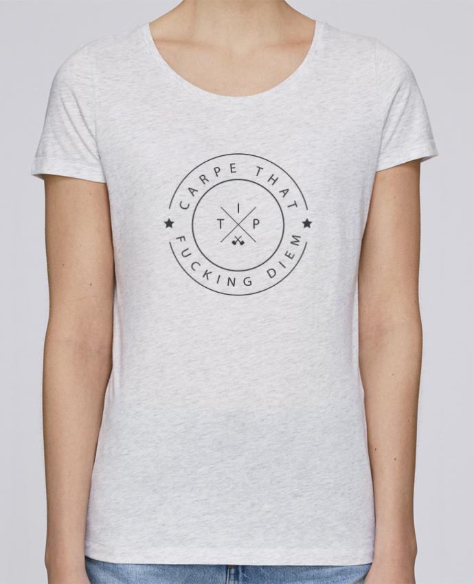 T-shirt Femme Stella Loves Carpe that fucking diem par justsayin