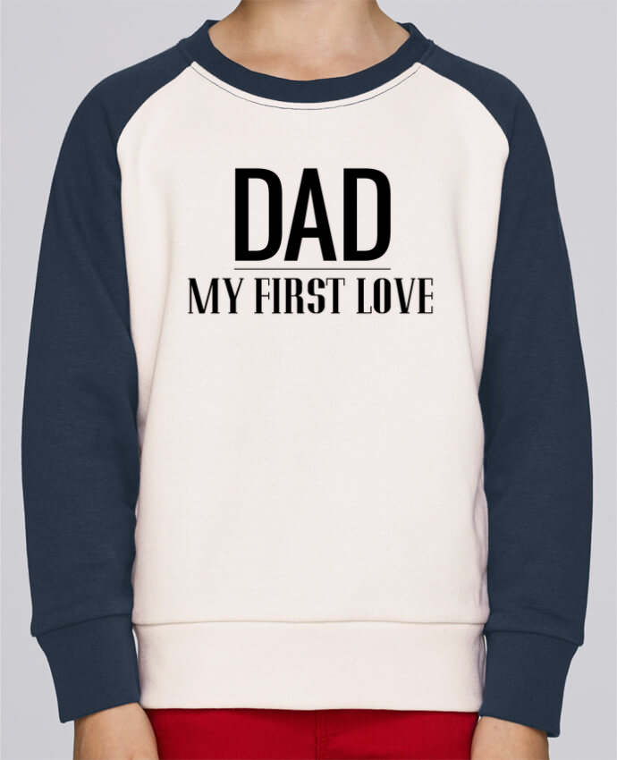 Sweat petite fille Dad my first love par tunetoo