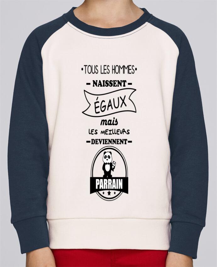 Sweat Shirt Col Rond Enfant Stanley Mini Contrast Tous les hommes naissent égaux mais les meilleurs deviennent parrain, parrains