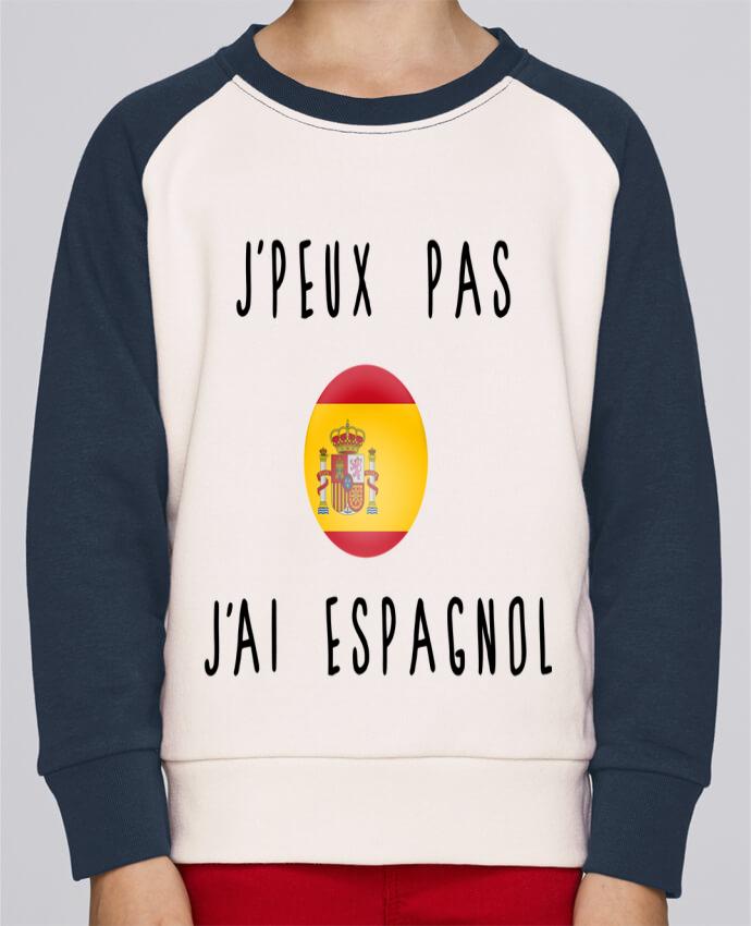 Sweat Shirt Col Rond Enfant Stanley Mini Contrast J'peux pas j'ai espagnol par Les Caprices de Filles