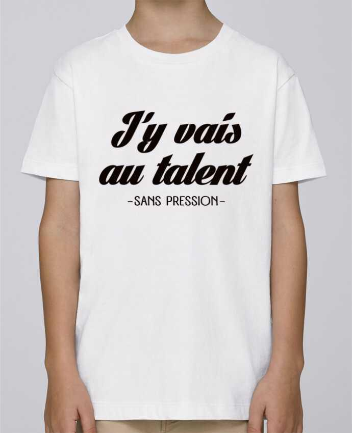 Tee Shirt Garçon Stanley Mini Paint J'y vais au talent.. Sans pression par Freeyourshirt.com