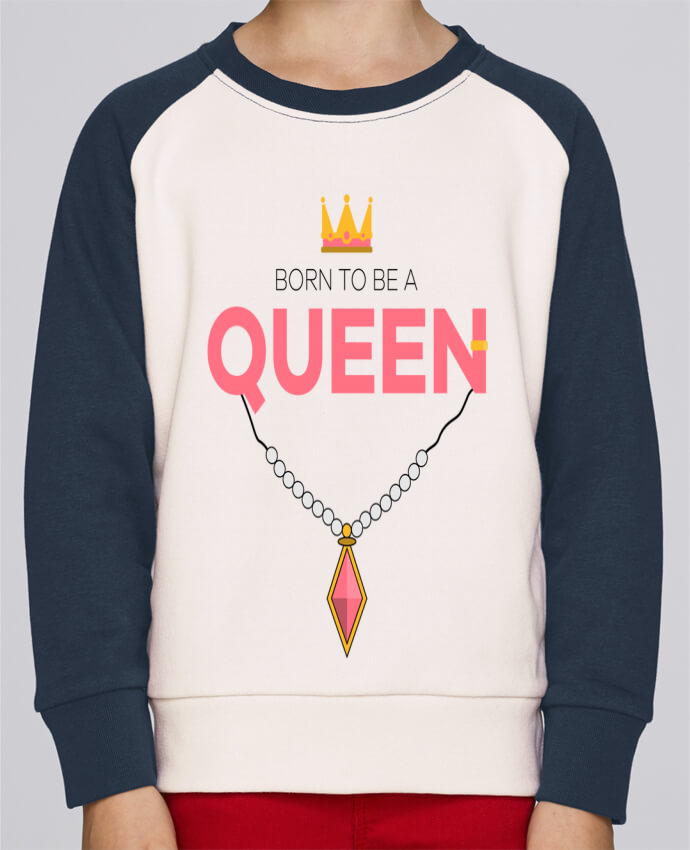 Sweat Shirt Col Rond Enfant Stanley Mini Contrast Born to be a Queen par tunetoo