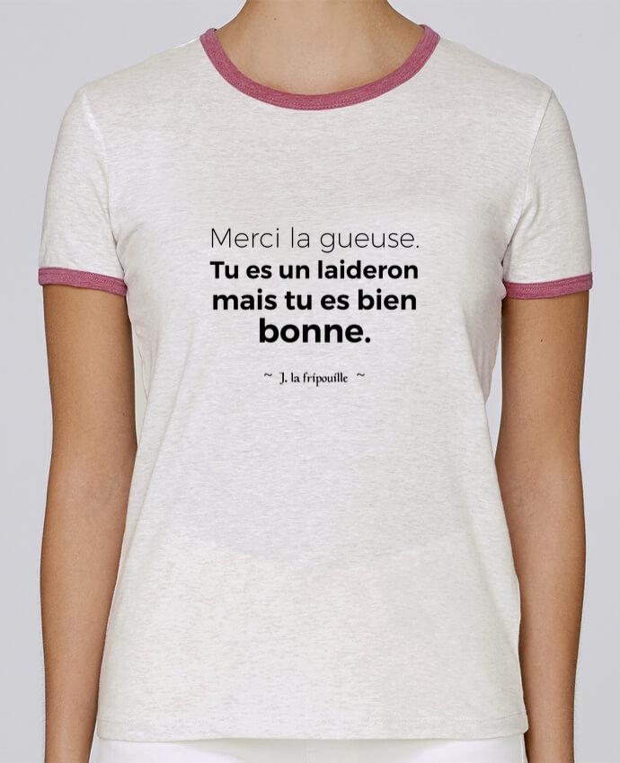 T-shirt Femme Stella Returns Merci la gueuse pour femme par tunetoo