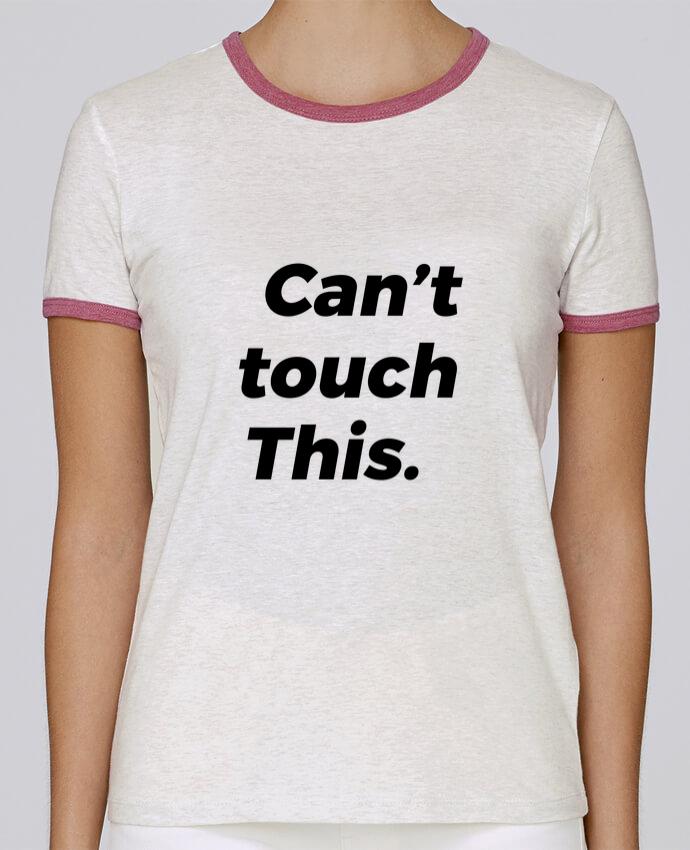 T-shirt Femme Stella Returns can\'t touch this. pour femme par tunetoo