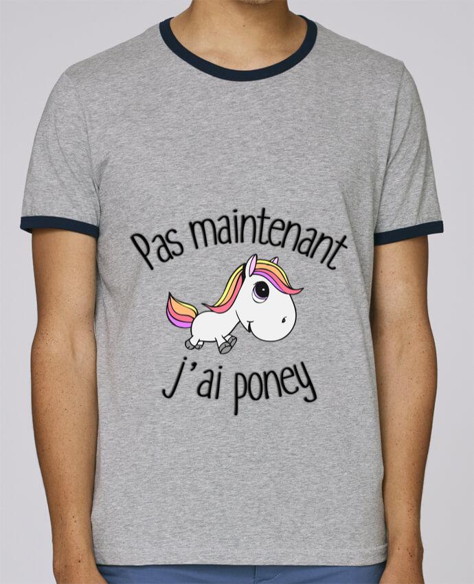 T-Shirt Ringer Contrasté Homme Stanley Holds Pas maintenant j'ai poney pour femme par FRENCHUP-MAYO