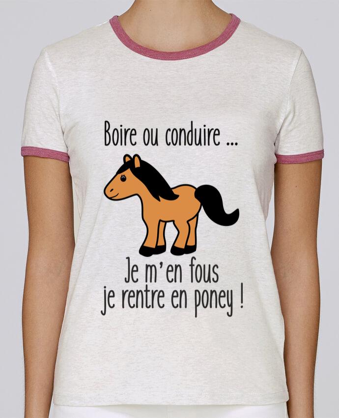 T-shirt Femme Stella Returns Boire ou conduire ... je m'en fous je rentre en poney pour femme par Benichan