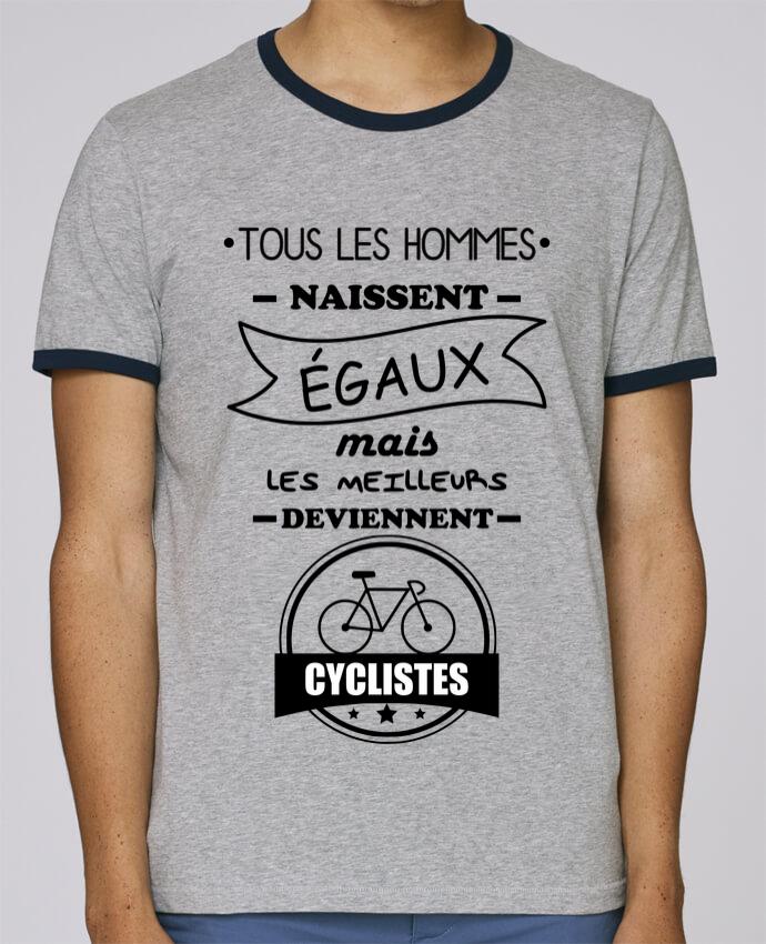 T-Shirt Ringer Contrasté Homme Stanley Holds Tous les hommes naissent égaux mais les meilleurs deviennent cyclistes, cycliste, vélo pour