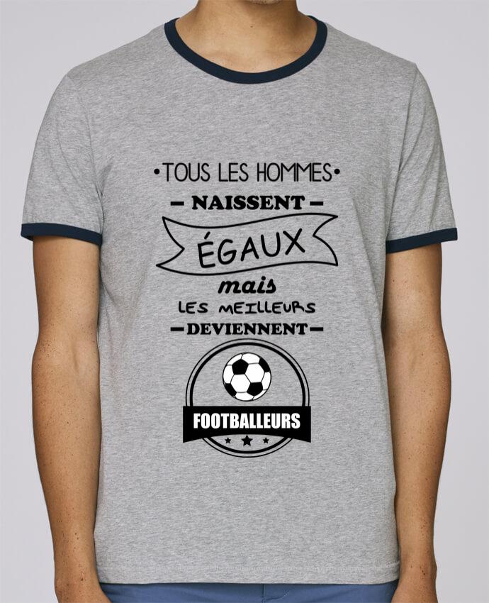 T-Shirt Ringer Contrasté Homme Stanley Holds Tous les hommes naissent égaux mais les meilleurs deviennent footballeurs, footballeur, foot