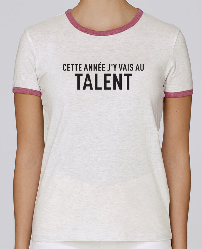 T-shirt Femme Stella Returns Cette année j'y vais au talent pour femme par tunetoo