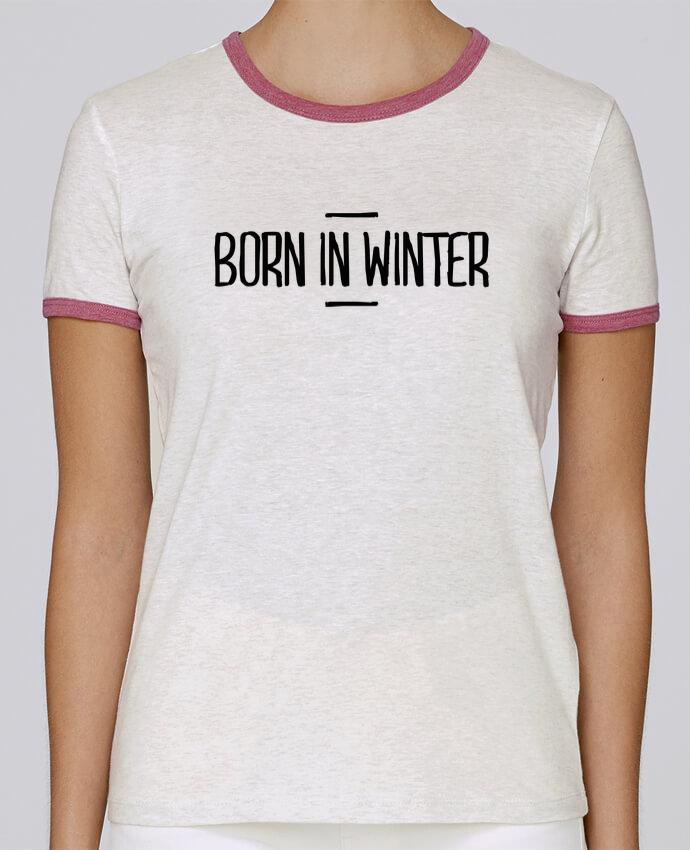 T-shirt Femme Stella Returns Born in winter pour femme par tunetoo