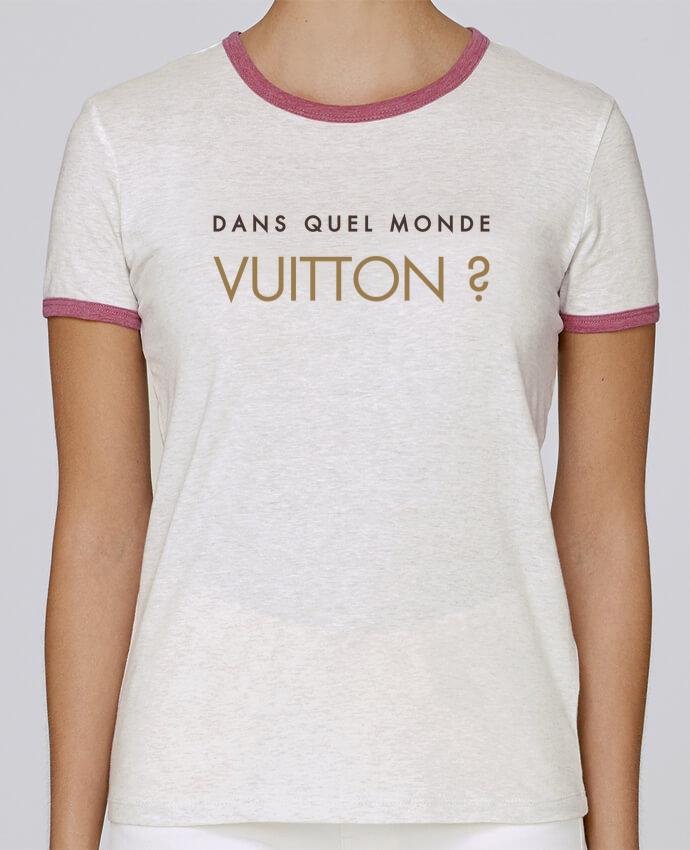 T-shirt Femme Stella Returns Dans quel monde Vuitton ? pour femme par tunetoo