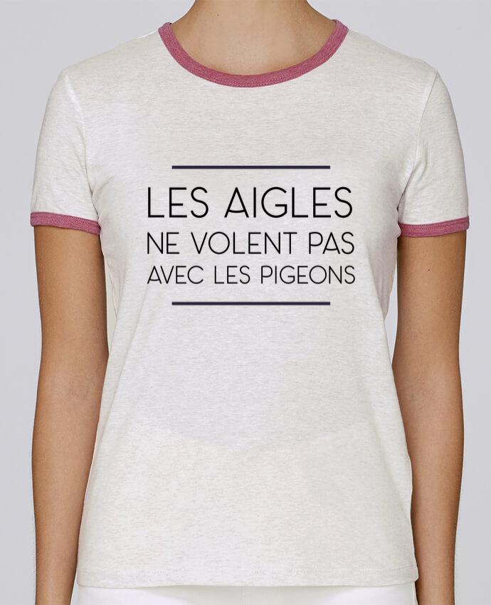 T-shirt Femme Stella Returns Les aigles ne volent pas avec les pigeons pour femme par WBang