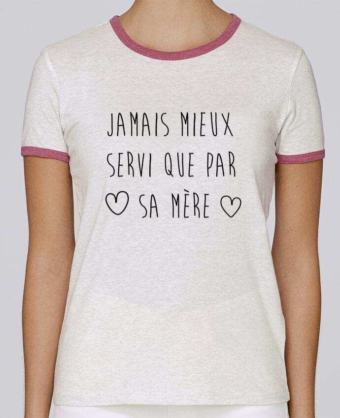 T-shirt Femme Stella Returns Jamais mieux servi que par sa mère pour femme par tunetoo