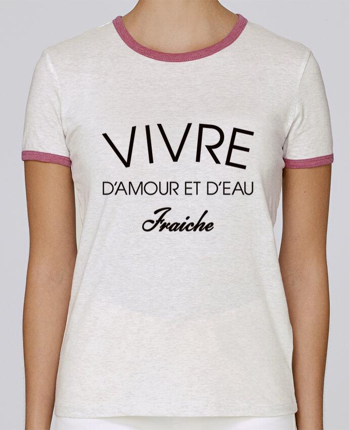 T-shirt Femme Stella Returns Vivre d'amour et d'eau fraîche pour femme par Freeyourshirt.com